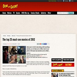 The top 25 must-see movies of 2012 - Den of Geek - StumbleUpon
