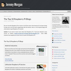The Top 10 Raspberry Pi Blogs - Raspberry Pi Blog