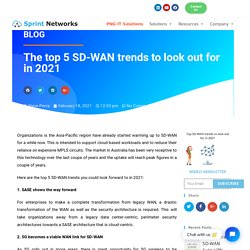 The top 5 SD-WAN trends to look out for in 2021