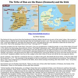 The Tribe of Dan is the Irish & Denmark
