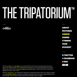 The Tripatorium™ | Alice
