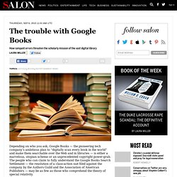 The trouble with Google Books - Laura Miller