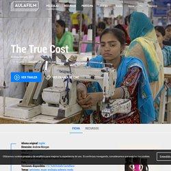 THE TRUE COST FASHION - Esta es una historia sobre la ropa - Aulafilm
