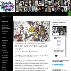 The Trung Sisters – We are family