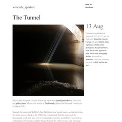 The Tunnel | concrete_aperture
