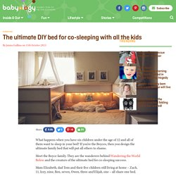 The ultimate DIY bed for co-sleeping with all the kids