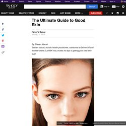 The Ultimate Guide to Good Skin