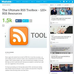 The Ultimate RSS Toolbox - 120+ RSS Resources