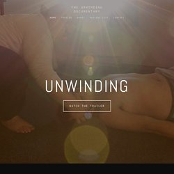 The Unwinding Documentary