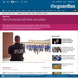 The US schools with their own police | World news