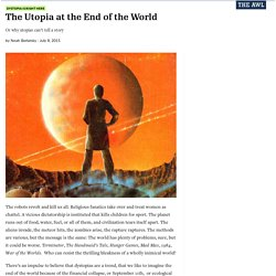 The Utopia at the End of the World