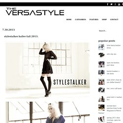 THE VERSASTYLE: July 2013