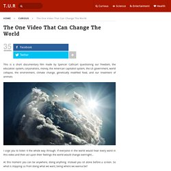 The One Video That Can Change The World