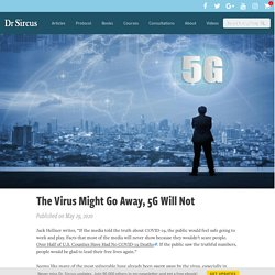 The Virus Might Go Away, 5G Will Not