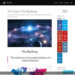 The Vision: The Big Bang