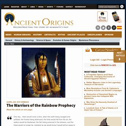 The Warriors of the Rainbow Prophecy