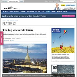 The big weekend: Turin