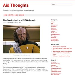 The Worf effect and NGO rhetoric « Aid Thoughts