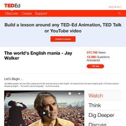 The world's English mania - Jay Walker