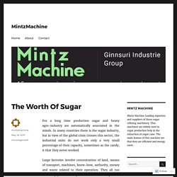 The Worth Of Sugar – MintzMachine