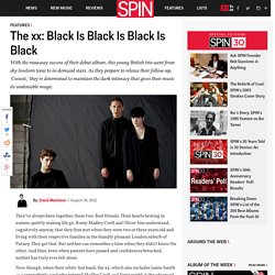The xx: Black Is Black Is Black Is Black