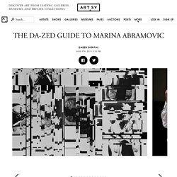 THE DA-ZED GUIDE TO MARINA ABRAMOVIC
