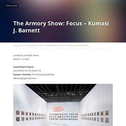 The Armory Show: Focus – Kumasi J.Barnett