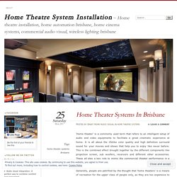 High End Home Theaters And Attached Services: Smart Home Audio Visual