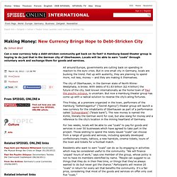 Making Money: New Currency Brings Hope to Debt-Stricken City - SPIEGEL ONLINE - News - International