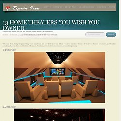 13 Home Theaters You Wish You Owned