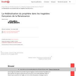 La théâtralisation du prophète dans les tragédies… – Études françaises