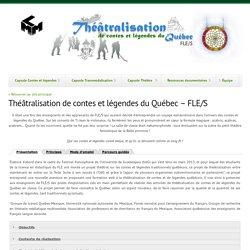 Théâtralisation de contes et légendes du Québec – FLE/S