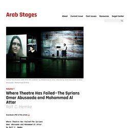 Where Theatre Has Failed :The Syrians Omar Abusaada and Mohammad Al Attar