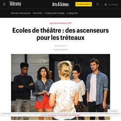 Ecoles de théâtre : des ascenseurs pour les tréteaux - Arts et scènes