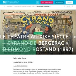 Le théâtre au XIXe siècle : « Cyrano de Bergerac » d'Edmond Rostand (1897)