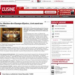 Le Théâtre des Champs-Elysées, c'est aussi une usine... - Loisirs