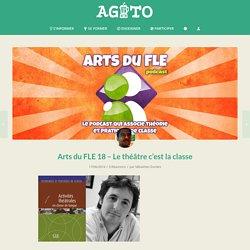 Arts du FLE 18 - Le théâtre c'est la classe