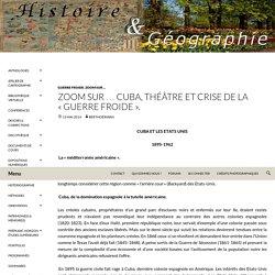 ZOOM SUR … Cuba, théâtre et crise de la «Guerre froide».