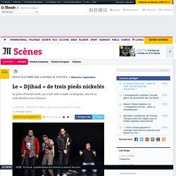 Théâtre : le «Djihad» de trois pieds nickelés