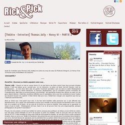 """Rick et Pick"" - Thomas Jolly – Henry VI – PARTIE 2"