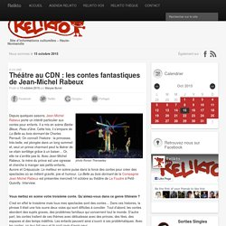 Théâtre au CDN: les contes fantastiques de Jean-Michel Rabeux - Relikto