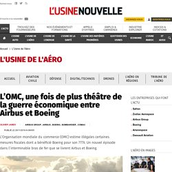 L'OMC, une fois de plus théâtre de la guerre économique entre Airbus et Boeing - L'Usine de l'Aéro