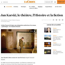 Jan Karski, le théâtre, l'Histoire et la fiction