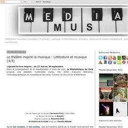 Mediamus: Le théâtre inspire la musique : Littérature et musique (3/5)