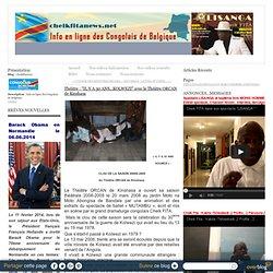 """Théâtre : """"IL Y A 30 ANS...KOLWEZI"""" avec le Théâtre ORCAN de Kinshasa - cheikfitanews"""