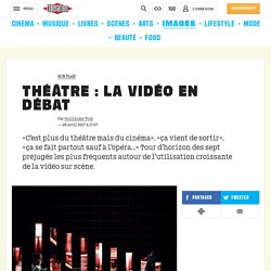 Théâtre : la vidéo en débat