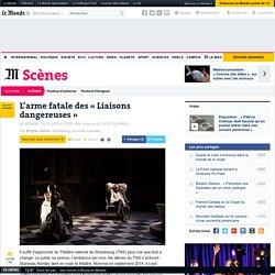 Théâtre : l'arme fatale des «Liaisons dangereuses»