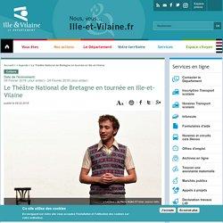 Le Théâtre National de Bretagne en tournée en Ille-et-Vilaine