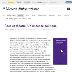 Race et théâtre. Un impensé politique., par Marina Da Silva (Le Monde diplomatique, mai 2020)...