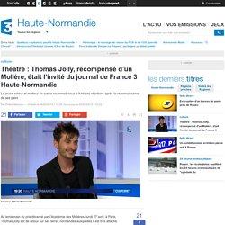 France 3 HN : Thomas Jolly, récompensé d'un Molière, était l'invité du journal de France 3